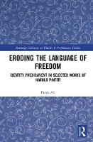 Eroding the Language of Freedom Identity Predicament in Selected Works of Harold Pinter by Farah Ali