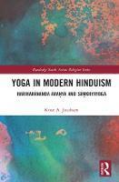 Yoga in Modern Hinduism Hariharananda Aranya and Samkhyayoga by Prof Dr Knut A. (University of Bergen, Norway) Jacobsen