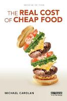 The Real Cost of Cheap Food by Michael (Colorado State University, USA) Carolan