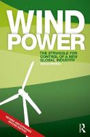 Wind Power The Struggle for Control of a New Global Industry by Ben (Editor in Chief, Recharge) Backwell