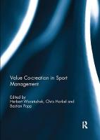 Value co-creation in sport management by Herbert (University of Bayreuth, Germany) Woratschek