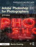 Adobe Photoshop CC for Photographers 2018 by Martin (professional photographer and digital imaging consultant; key demo artist for Adobe.) Evening