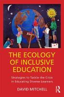 The Ecology of Inclusive Education Strategies to Tackle the Crisis in Educating Diverse Learners by David Mitchell