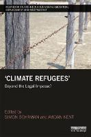 Climate Refugees Beyond the Legal Impasse? by Simon Behrman
