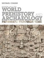 World Prehistory and Archaeology Pathways Through Time by Michael (University of Toronto, Canada) Chazan