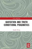 Quotation and Truth-Conditional Pragmatics by Xiaofei (Associate Professor, School of Foreign Languages, University of Electronic Science and Technology of China, Chin Wang