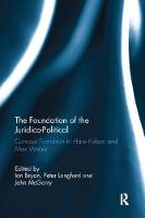 The Foundation of the Juridico-Political Concept Formation in Hans Kelsen and Max Weber by John McGarry