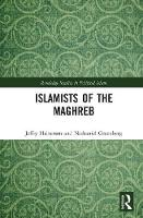Islamists of the Maghreb by Jeffry R. Halverson, Nathaniel Greenberg