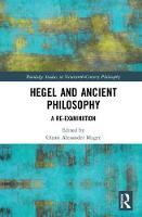 Hegel and Ancient Philosophy A Re-Examination by Glenn Alexander (C. W. Post Campus of Long Island University, USA) Magee
