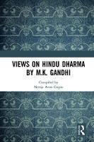 Views on Hindu Dharma by M.K. Gandhi by Neerja Arun Gupta