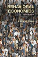 Behavioral Economics by Edward (University of Kent, UK) Cartwright