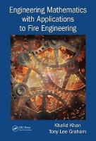 Engineering Mathematics with Applications to Fire Engineering by Khalid Khan, Tony Lee Graham