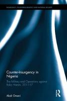 Counter-Insurgency in Nigeria The Military and Operations against Boko Haram, 2011-17 by Akali (King's College London, UK) Omeni