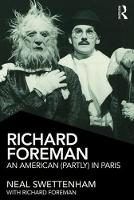 Richard Foreman An American (Partly) in Paris by Neal Swettenham