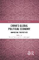 China's Global Political Economy Managerial Perspectives by Robert (Sheffield University, UK) Taylor