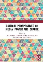 Critical Perspectives on Media, Power and Change by Tomanic (University of Ljubljana, Slovenia) Ilija