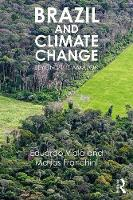 Brazil and Climate Change Beyond the Amazon by Eduardo Viola, Matias Franchini