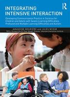 Integrating Intensive Interaction Developing Communication Practice in Services for Children and Adults with Severe Learning Difficulties, Profound and Multiple Learning Difficulties and Autism by Amandine Mouriere, Jules McKim