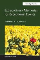 Extraordinary Memories for Exceptional Events by Stephen R. Schmidt