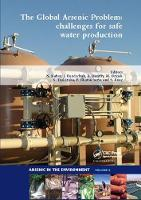 The Global Arsenic Problem Challenges for Safe Water Production by Nalan (Ege University, Izmir, Turkey) Kabay