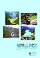 Dams in Japan Past, Present and Future by Japan) Japan Commission On Large Dams - JCOLD (Tokyo