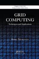 Grid Computing Techniques and Applications by Barry Wilkinson