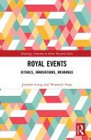 Royal Events Rituals, Innovations, Meanings by Jennifer (La Trobe University, Australia) Laing, Warwick (La Trobe University, Australia) Frost