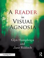 A Reader in Visual Agnosia by Glyn (Oxford University, UK) Humphreys, Jane (Oxford University, UK) Riddoch