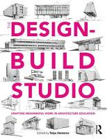 The Design-Build Studio Crafting Meaningful Work in Architecture Education by