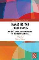 Managing the Euro Crisis National EU policy coordination in the debtor countries by Sabrina Ragone
