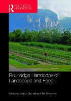Routledge Handbook of Landscape and Food by Joshua (Writtle College of Design, UK) Zeunert