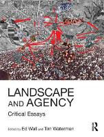 Landscape and Agency Critical Essays by Ed (University of Greenwich, UK) Wall