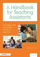 A Handbook for Teaching Assistants Teachers and assistants working together by Glenys (Education Consultant, UK) Fox