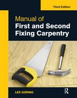 Manual of First and Second Fixing Carpentry, 3rd ed by Les (former senior lecturer, Hastings College of Arts & Technology, UK) Goring