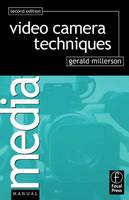 Video Camera Techniques by Gerald Millerson