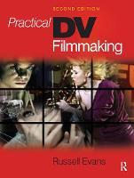 Practical DV Filmmaking by Russell Evans