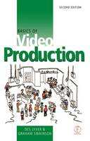 Basics of Video Production by Des Lyver, Graham Swainson
