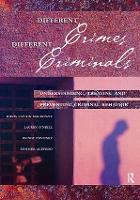 Different Crimes, Different Criminals Understanding, Treating and Preventing Criminal Behavior by Doris Layton MacKenzie, Lauren O'Neill, Wendy Povitsky, Summer Acevedo