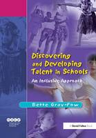 Discovering and Developing Talent in Schools An Inclusive Approach by Bette Gray-Fow