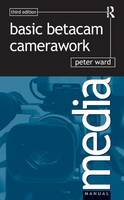 Basic Betacam Camerawork by Peter Ward