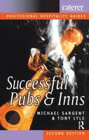 Successful Pubs and Inns by Michael Sargent, Tony Lyle