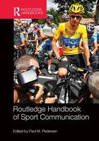 Routledge Handbook of Sport Communication by Paul M. (Indiana University, US) Pedersen