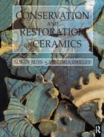 Conservation and Restoration of Ceramics by Susan Buys, Victoria Oakley