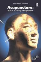 Acupuncture Efficacy, Safety and Practice by Board of Science and Education