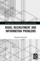 Rebel Recruitment and Information Problems by Kazuhiro (Hitotsubashi University, Japan) Obayashi