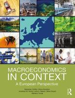 Macroeconomics in Context A European Perspective by Sebastian (HTW Berlin, Germany) Dullien, Neva Goodwin, Jonathan M. (Tufts Unversity, USA) Harris, Julie A. (University  Nelson