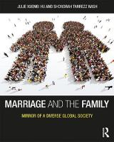 Marriage and the Family Mirror of a Diverse Global Society by Xuemei (Union County College, USA) Hu, Victor Shaw, Shondrah Nash
