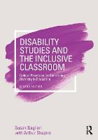 Disability Studies and the Inclusive Classroom Critical Practices for Embracing Diversity in Education by Susan (Montclair State University, USA) Baglieri
