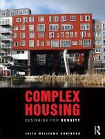 Complex Housing Designing for Density by Julia (University of Minnesota, Minneapolis, Minnesota, USA) Williams Robinson