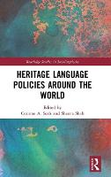 Heritage Language Policies around the World by Corinne A. (Victoria University of Wellington, New Zealand) Seals